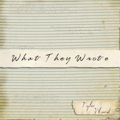 Tyler Ward - What They Wrote