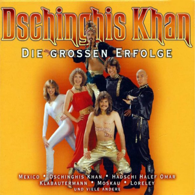 Dschinghis Khan - Die Grossen Erfolge