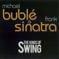 Michael Buble - The Kings Of Swing (Michael Buble &  Frank Sinatra)