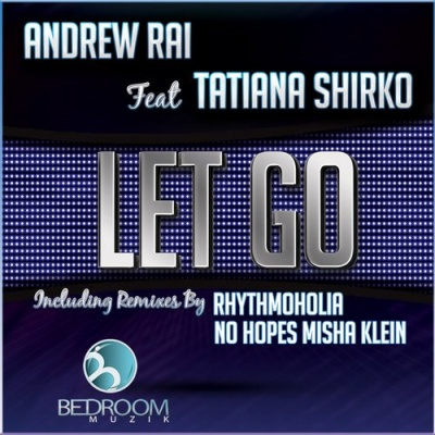 Andrew Rai - Let Go (No Hopes, Misha Klein Remix)