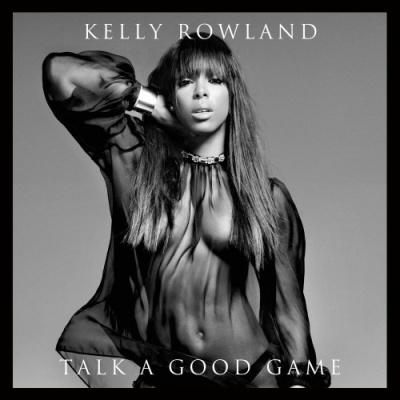 Kelly Rowland - Talk A Good Game