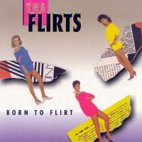 The Flirts - Born To Flirt (Album)