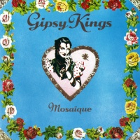 Gipsy Kings - Mosaique