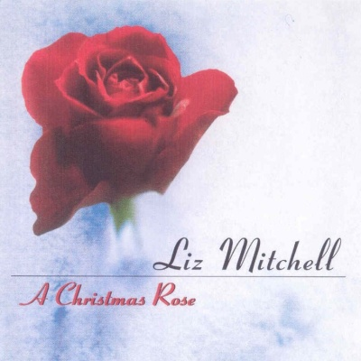Liz Mitchell - A Cristmas Rose