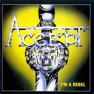 Accept - I'm A Rebel