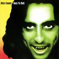 - Alice Cooper Goes To Hell