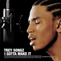 Trey Songz - Gotta Make It