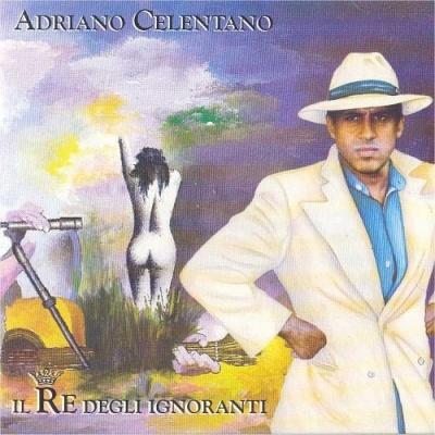 Adriano Celentano - Il Re Degli Ignoranti