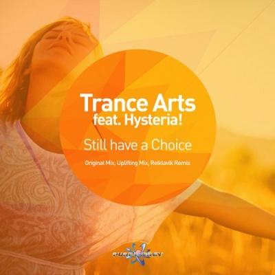 Trance Arts - Still Have a Choice (Uplifting Mix)
