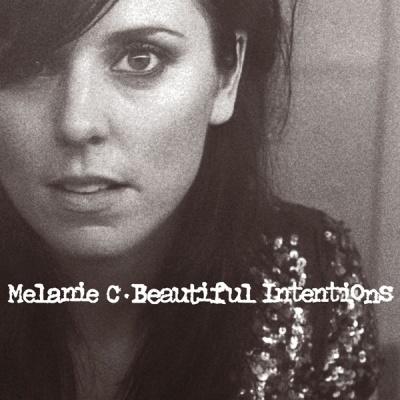 Melanie C - Beautiful Intentions