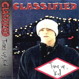 Classified - Time's Up, Kid