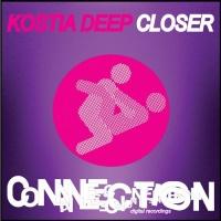 Kostia Deep - Closer