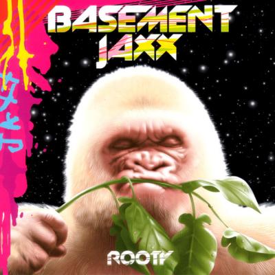 Basement Jaxx - Rooty (Album)