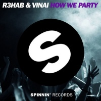 R3hab - How We Party