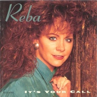 Reba McEntire - It's Your Call