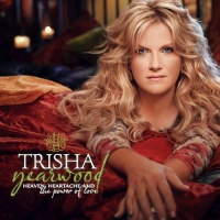 Trisha Yearwood - Heaven, Heartache And The Power Of Love