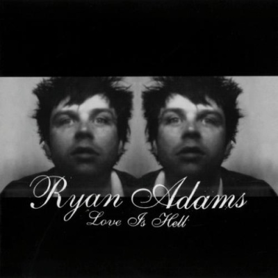 Ryan Adams - Love Is Hell. CD1.