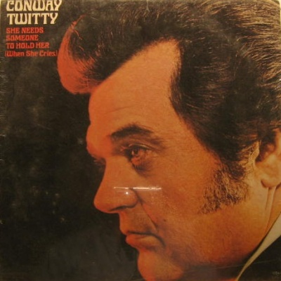 Conway Twitty - She Needs Someone To Hold Her