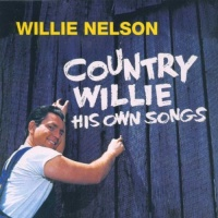Willie Nelson - Country Willie His Own Songs