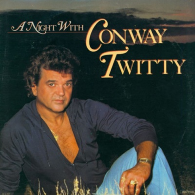 Conway Twitty - A Night With Conway Twitty