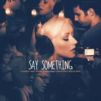 A Great Big World - Say Something