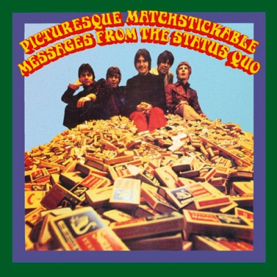 Status Quo - Picturesque Matchstickable Messages From The Status Quo