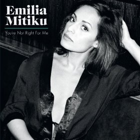 Emilia Mitiku - You're Not Right For Me
