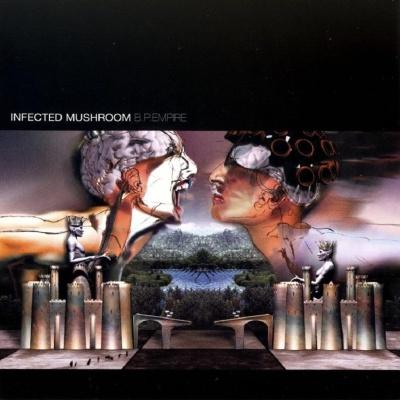 Infected Mushroom - B.P. Empire