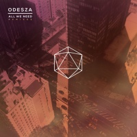 ODESZA - All We Need (Beat Connection Remix)