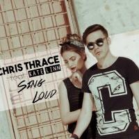 Chris Thrace - Sing Loud