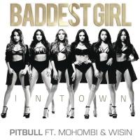 Pitbull - Baddest Girl In Town