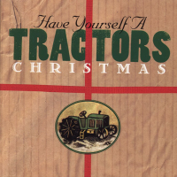 The Tractors - Have Yourself A Tractors Christmas
