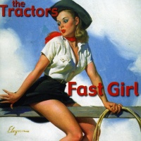 The Tractors - Fast Girl