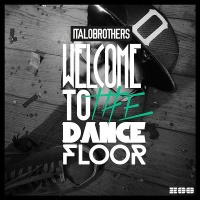 ItaloBrothers - Welcome to the Dancefloor (Extended Version)
