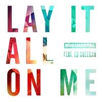 Rudimental - Lay It All On Me