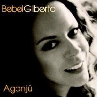 Bebel Gilberto - Aganju