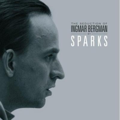 Sparks - The Seduction of Ingmar Bergman (Album)