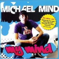 Michael Mind Project - My Mind (Album)