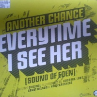 Another Chance - Everytime I See Her [Sound Of Eden] (Houzecrushers Vocal Remix)