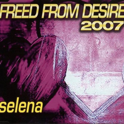 Selena - Freed From Desire 2007 (Single)