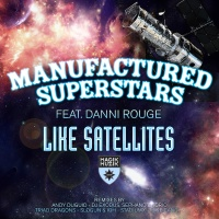 Manufactured Superstars - Like Satellites (Mike Candys Remix)