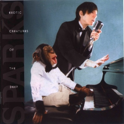 Sparks - Exotic Creatures Of The Deep (Album)