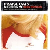 Praise Cats - Shined On Me (2006 Remixes)