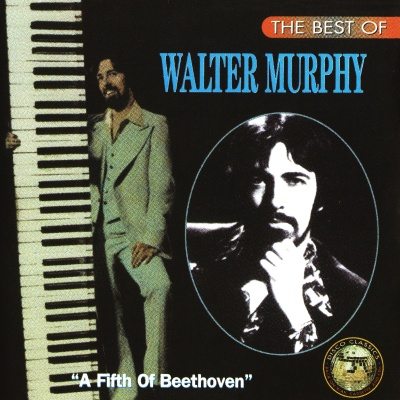 Walter Murphy - The Best Of Walter Murphy A Fifth Of Beethoven (Album)
