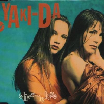 Yaki-Da - Show Me Love (Single)