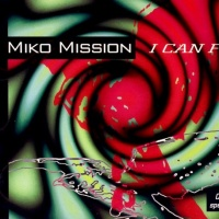 Miko Mission - I Can Fly (Vocal Single Mix)