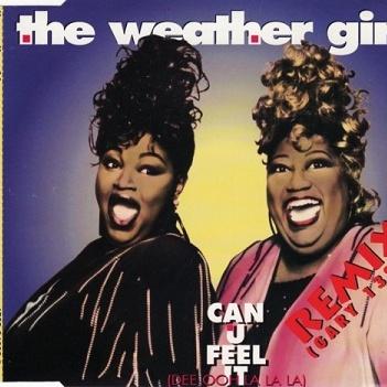 The Weather Girls - Can U Feel It (Dee Ooh La La La) (Remix) (Single)