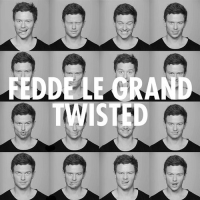 Fedde Le Grand - Twisted (Single)