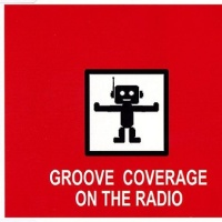 Groove Coverage - On The Radio (Single)