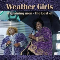 It's Raining Men: The Best Of Weather Girls